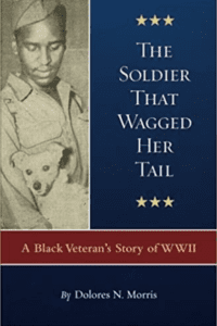 Read more about the article The Soldier That Wagged Her Tail: A Black Veteran's Story of WWII